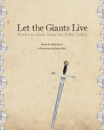 Let the Giants Live: Stories to share from the Eden Valley